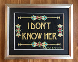 I Don't Know Her - PDF Cross-Stitch Pattern