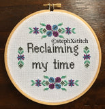 Reclaiming My Time - PDF Feminist Cross Stitch Pattern