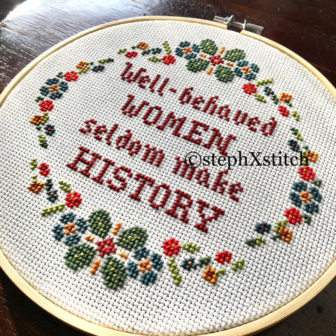 Well-Behaved Women Seldom Make History - PDF Feminist Cross Stitch Pattern