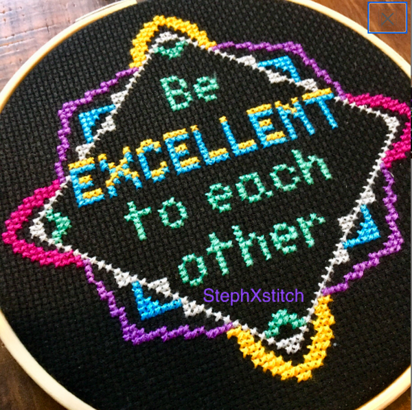 Be Excellent To Each Other - PDF Cross Stitch Pattern