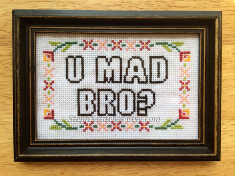 U MAD BRO? - Cross Stitch Pattern