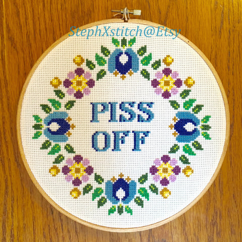 Piss Off - Cross Stitch Hoop Art