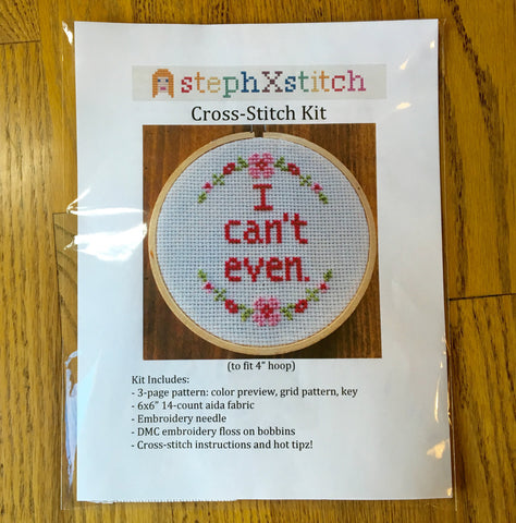 I Can't Even - Cross Stitch KIT