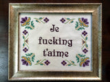 Je Fucking T'aime -Framed Cross Stitch