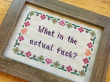 What in the Actual Fuck - PDF Cross Stitch Pattern
