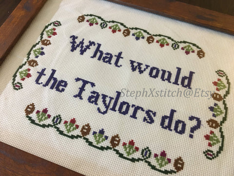 What Would the Taylor's Do - PDF Cross Stitch Pattern