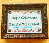 Dogs Welcome People Tolerated - Framed Cross Stitch