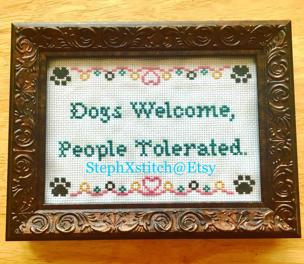 Dogs Welcome People Tolerated - PDF Cross Stitch Pattern