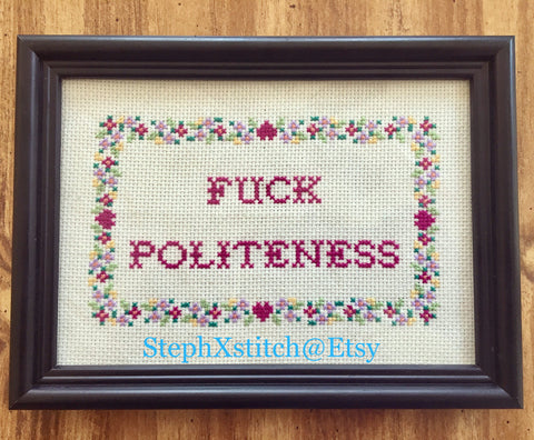 Fuck Politeness - PDF Cross Stitch Pattern