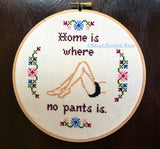 Home is Where No Pants Is - PDF Cross Stitch Pattern