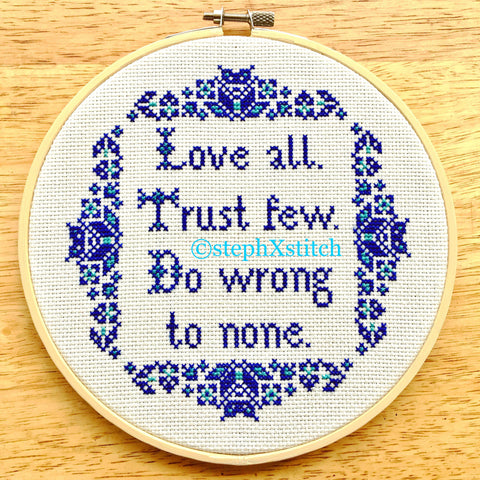 Love All Trust Few Do Wrong To None - PDF Cross Stitch Pattern