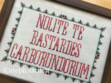 Nolite Te Bastardes Carborundorum - PDF Cross Stitch Pattern