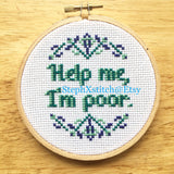 Help Me I'm Poor -PDF Cross Stitch Pattern
