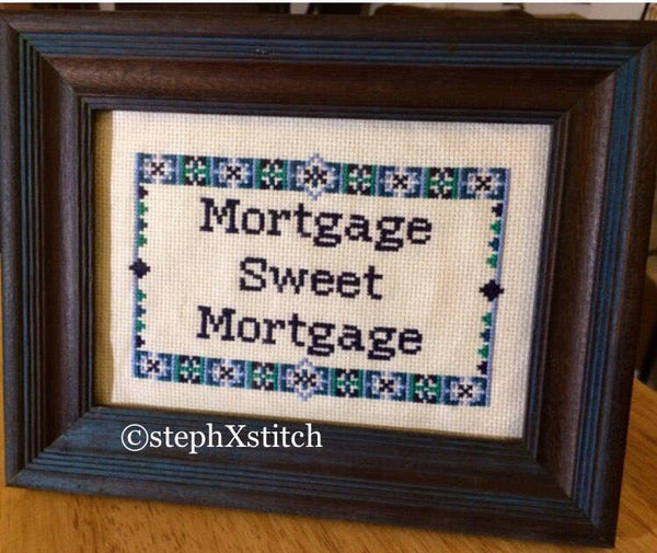 Mortgage Sweet Mortgage -PDF Cross Stitch PATTERN