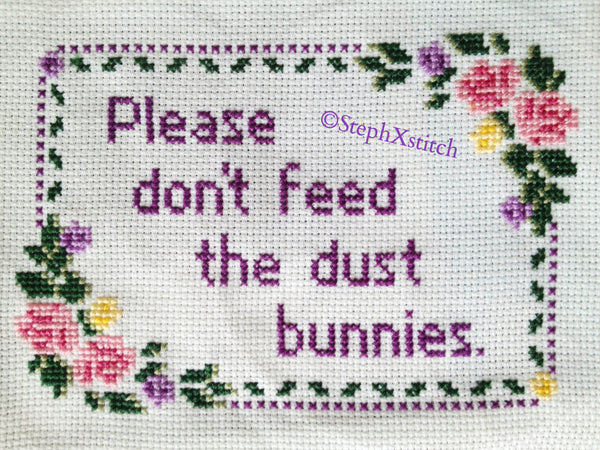 Please Don't Feed the Dust Bunnies -PDF Cross Stitch Pattern