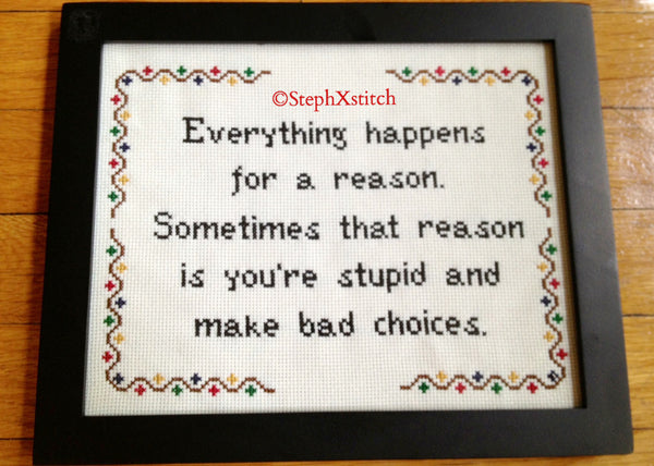 Everything Happens for a Reason, Stupid - PDF Cross Stitch Pattern