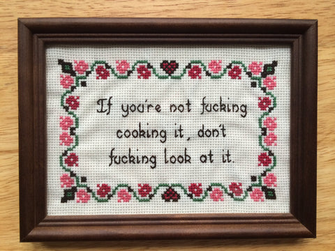 If You're Not Fucking Cooking It, Don't Fucking Look At It - PDF Cross Stitch Pattern