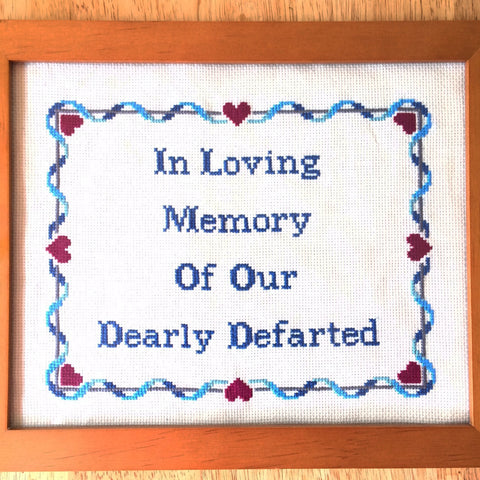 In Loving Memory of Our Dearly Defarted - PDF Cross Stitch Pattern