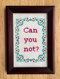Can You Not? - PDF Cross Stitch Pattern
