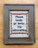 Please Kindly Go Away I'm Introverting - PDF Cross Stitch Pattern