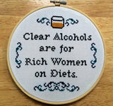 Clear Alcohols Are For Rich Women on Diets -PDF Cross Stitch Pattern