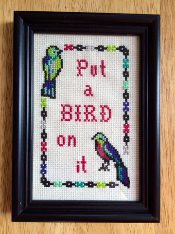 Put A Bird on It - Framed Cross Stitch