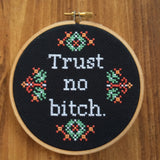 Trust No Bitch - PDF Cross Stitch Pattern