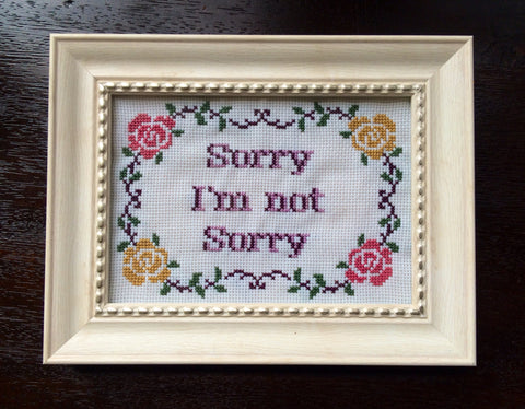 Sorry I'm Not Sorry - PDF Cross Stitch Pattern