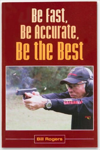 Be Fast. Be Accurate. Be the Best. Book, Rogers - HolsterOps