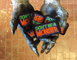Don't Be A Monster Iconic Patch