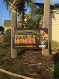 Don't Be A Monster Outdoor Support Banner