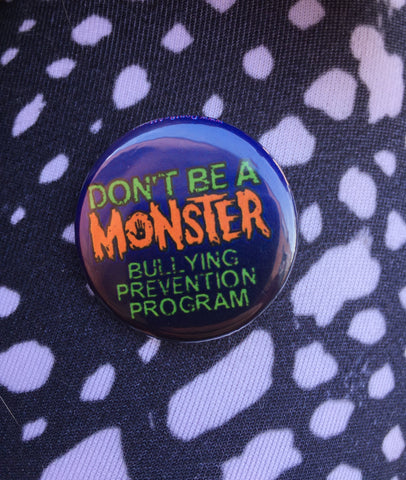Don't Be A Monster Logo Button