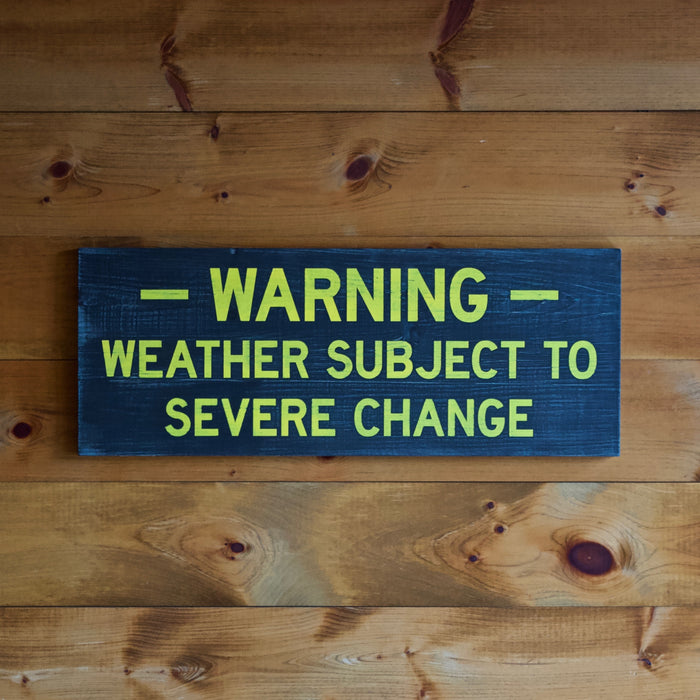 Hand Painted New York State Conservation Department Warning Weather Subject To Severe Change Trail Sign