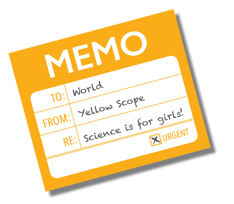Memo: Science is for girls!