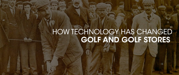 How Technology Has Changed Golf And Golf Stores