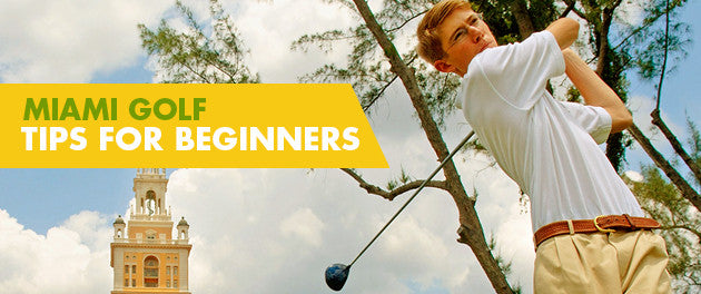 Miami Golf Tips For Beginners