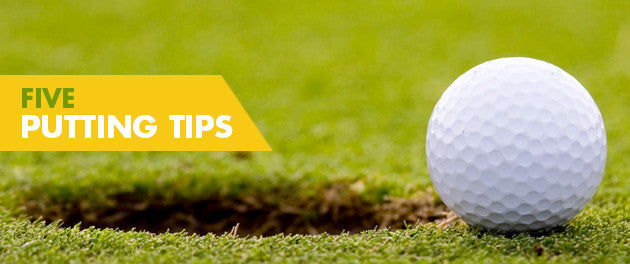 Five Putting Tips