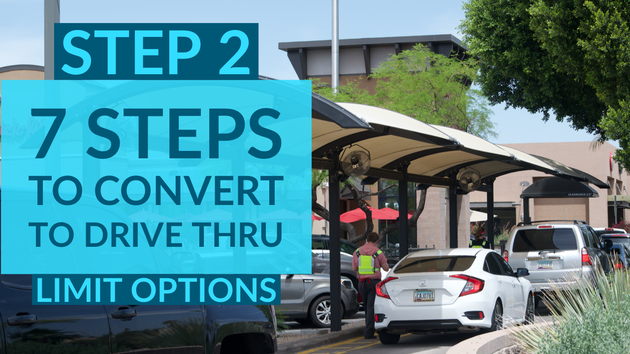 7 Steps for Restaurant Drive Thru Conversion: Part 2 - Limit Options