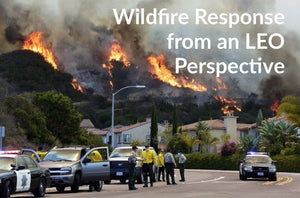 California Wildfires, A First Hand Account from a Law Enforcement Perspective: Part I Reflection
