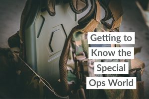 Getting to Know the Special Ops World