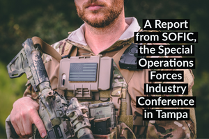 A Report From SOFIC, the Special Operations Forces Industry Conference in Tampa
