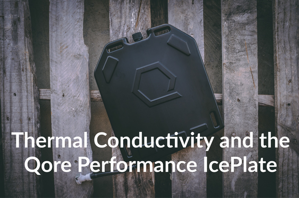 Thermal Conductivity and the Qore Performance IcePlate