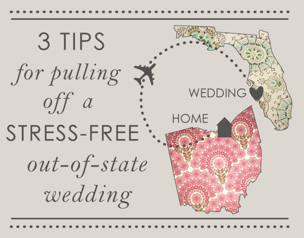 3 tips for pulling off an out of town wedding