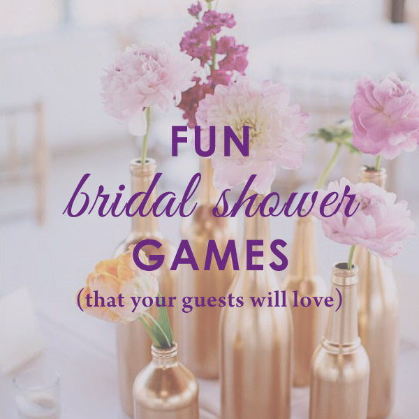 Bridal Shower Games Your Guests Will Love