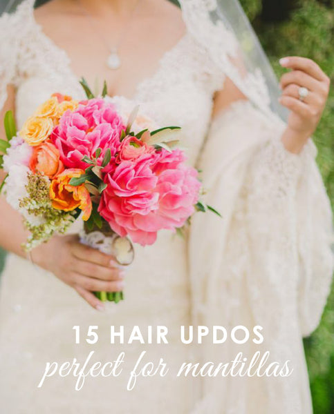 15 hair updos perfect for wearing a mantilla wedding veil