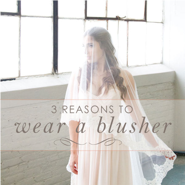 3-reasons-bride-should-wear-a-blusher-veil