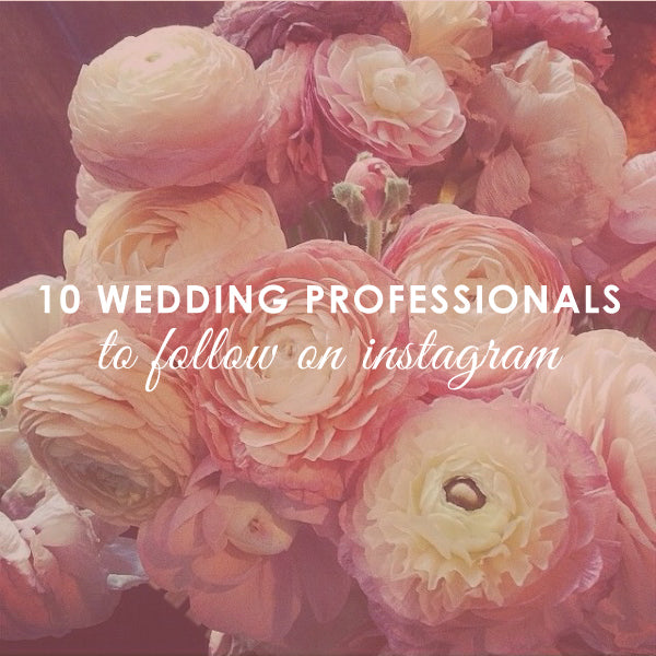 10 Wedding Professionals to Follow on Instagram