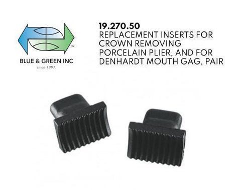 Replacement Inserts for Crown Removing Porcelain Plier and Mouth Gag (19.270.50) replacement inserts - Blue & Green Inc.