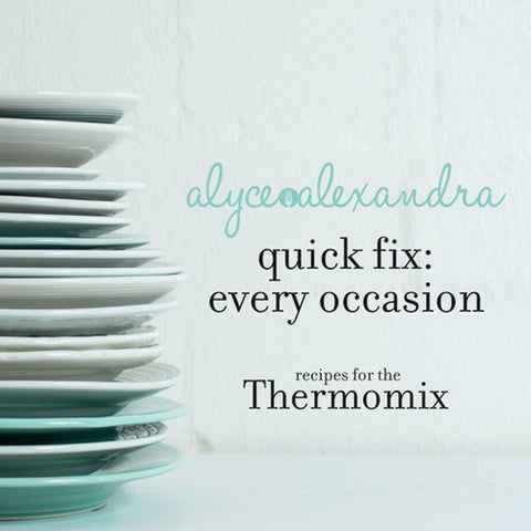 Quick Fix For Every Occasion by Alyce Alexandra - Chef and Divine