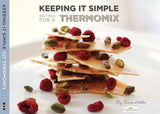 Thermomix Recipe Book - Keeping It Simple by Tenina Holder - Chef and Divine